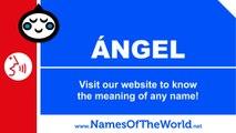 How to pronounce ÁNGEL in Spanish? - Names Pronunciation - www.namesoftheworld.net