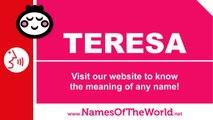 How to pronounce TERESA in Spanish? - Names Pronunciation -  www namesoftheworld net