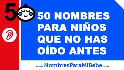 50 nombres de niños que nunca has oído - nombres poco oidos - www.nombresparamibebe.com