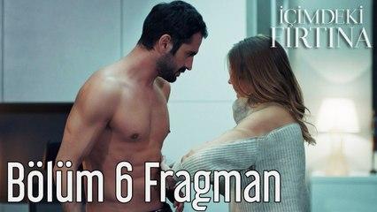 İçimdeki Fırtına 6. Bölüm Fragman