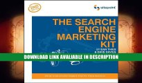 Read Online The Search Engine Marketing Kit, 2E: Grow Your Search Engine Traffic from Scratch By