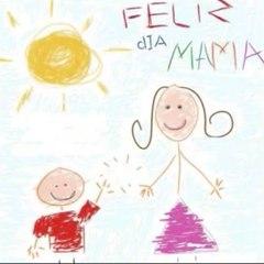 """Feliz día mamá"" - Happy mother's day!"
