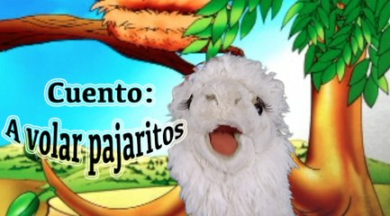 Story in Spanish: A volar pajaritos (Go fly little birds)-Episode 7/10