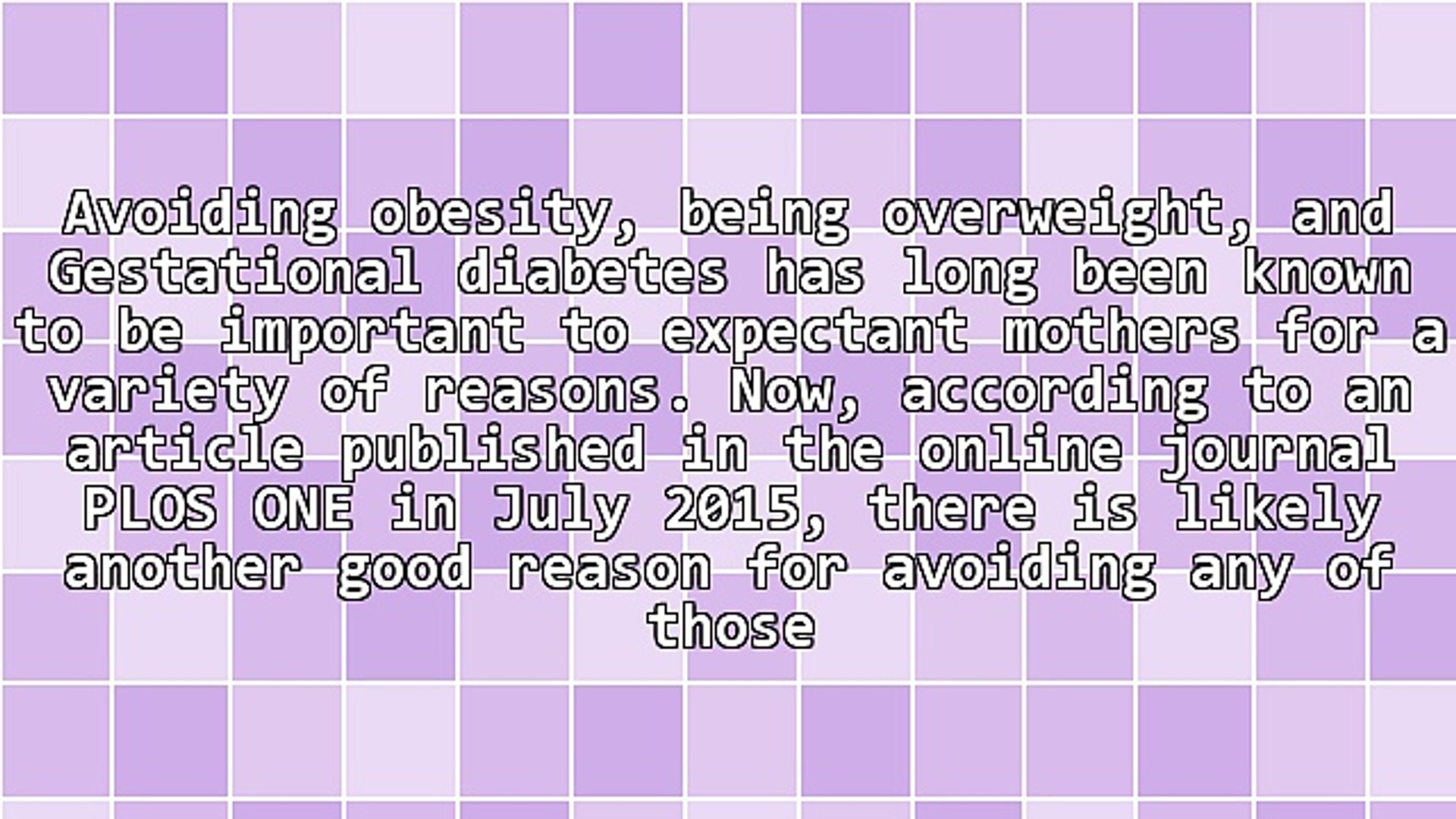 Type 2 Diabetes - The Effect of the Expectant Mother's Health On Her Baby's Brain