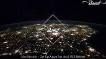 Alex Skrindo - Get Up Again feat Axol NCS Release