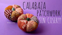 Cómo hacer Patchwork SIN AGUJA, Calabaza Patchwork, Manualidades para Halloween y el Otoño