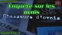 Chasseurs d'ovnis - Enquête sur les OVNIS S01E01 HD
