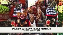 WA 081-239-630-889, Paket Wisata Bali, Promo Paket Tour Bali, Paket Wisata Bali Murah, Harga Paket Honeymoon Bali