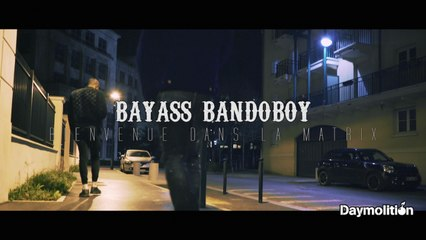 Bayass Bandoboy - La Matrix - Daymolition