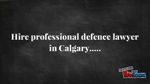 Professional Defence Lawyer in Calgary