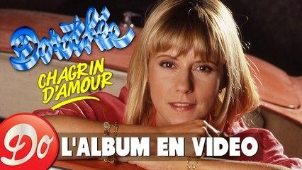 DOROTHEE - Chagrin d'amour - L'album en vidéo