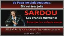 Michel Sardou - Attention les enfants danger KARAOKE / INSTRUMENTAL