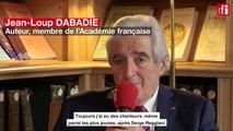 """Jean-Loup Dabadie : """"Un artiste a toujours raison, même quand il a tort..."""""""