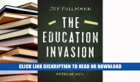 Read The Education Invasion: How Common Core Fights Parents for Control of American Kids Online
