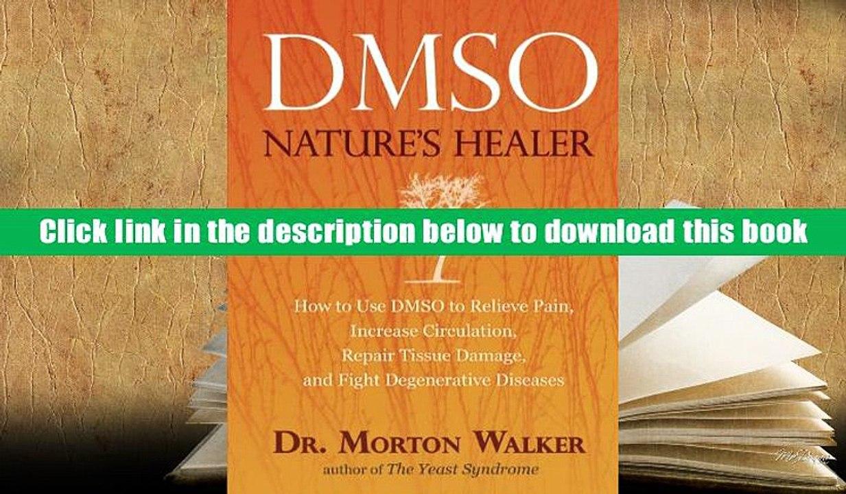 Ebook Online DMSO: Nature s Healer For Online