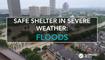 Safe shelters in severe weather: floods