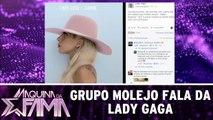 Grupo Molejo fala da Lady Gaga