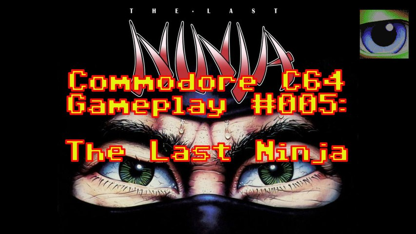 Commodore C64 Gameplay #005: The Last Ninja (full gameplay)