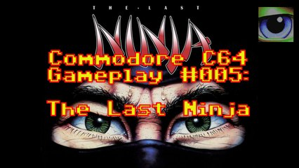 Commodore C64 Gameplay #005: The Last Ninja (full gameplay)