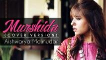 Murshida | Cover Version | Aishwarya Majmudar | Rishi Dutta
