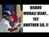 India vs Australia 3rd Test: Murali Vijay smashes fifty in his 50th Test   Oneindia News