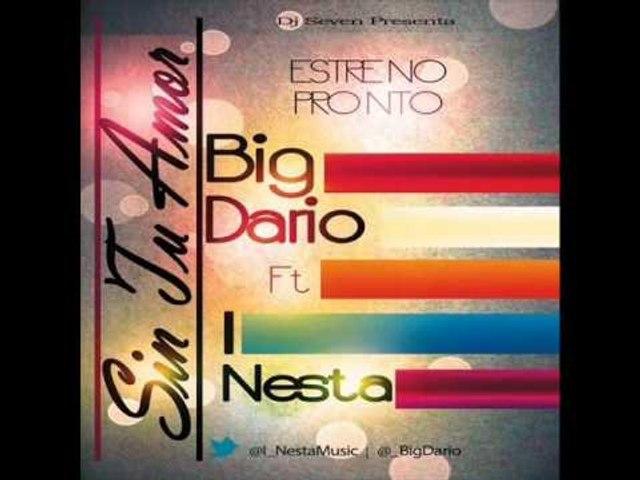 """I-Nesta ft Big Dario """" Sin tu Amor """""""