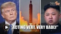 Trump: North Korea leader 'is acting very, very badly'