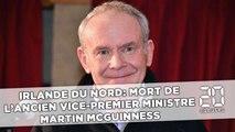 Irlande du Nord: Mort de l'ancien vice-Premier ministre Martin McGuinness
