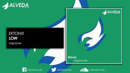 Ektonix - Low (Original Mix)