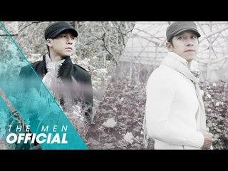The Men - Chẳng Thế Thiếu Em (Official MV)