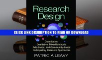 Read Research Design: Quantitative, Qualitative, Mixed Methods, Arts-Based, and Community-Based