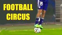 Football Circus ● Crazy Showboat Skills ● HD
