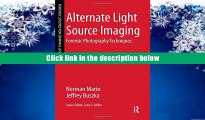 Best Ebook  Alternate Light Source Imaging: Forensic Photography Techniques (Forensic Studies for