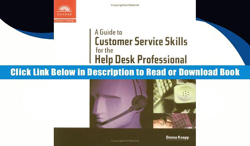 [PDF] A Guide to Customer Service Skills for the Help Desk Professional BY Donna Knapp