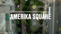 O Γιάννης Στάνκογλου, ο Γιάννης Σακαρίδης και ο Βασίλης Κουκαλάνι μιλούν στο Flix για το «Amerika Square»
