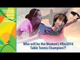 Who will be Women's Olympic Table Tennis Champion