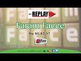 REPLAY - Faram Facce - Invité : PAPE DIOP ( BOKK GUISS GUISS ) - 01 Fevrier 2017