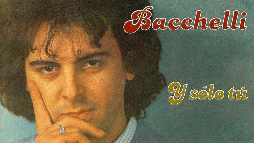 Bacchelli - Y sólo tú