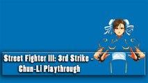 Street Fighter III 3rd Strike - Chun-Li Playthrough ( gameplay)