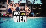 We Are Men - Promo Saison 1 - New This Fall