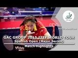Spanish Open 2015 Highlights: LEE Yujin vs ZHANG Xuan (Qual Groups)