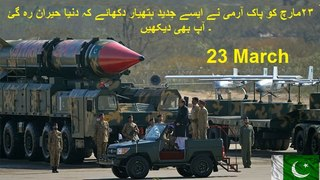 Pakistan Army Showed Latest Technology weapons on March 23 show that the world was amazed