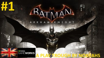 """Batman: Arkham Knight"" ""PC"" ""GOTY"" - ""PlayTrough"" (1)"