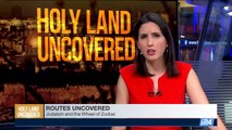 HOLY LAND UNCOVERED | Routes uncovered | Sunday, March 26th 2017