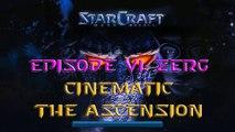 Starcraft Mass Recall - Episode VI: Zerg - Extra - Cinematic: The Ascension [Remake]