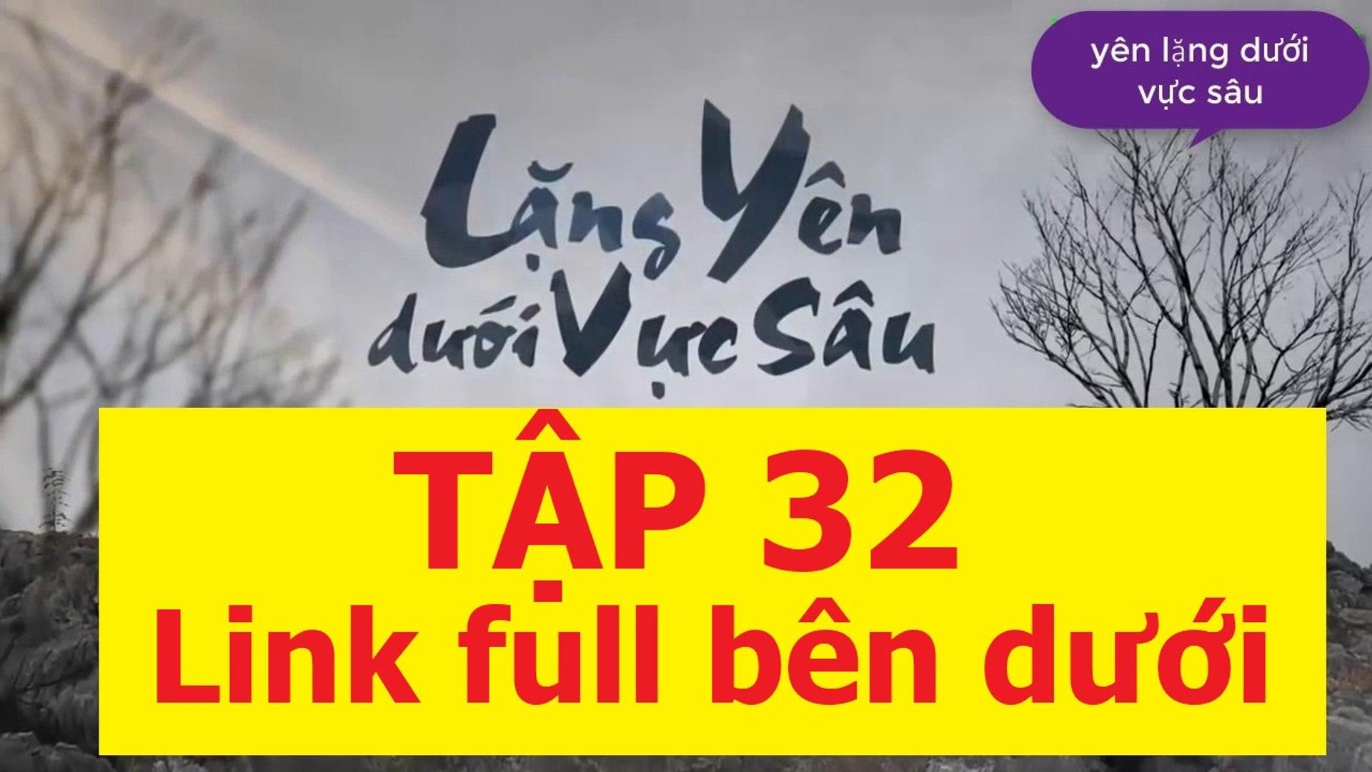 MV Lặng yên - Phim Lặng yên dưới vực sâu OST - Tap 32 (Tap cuoi)