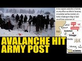 Kashmir: Avalanche hit army post in Kashmir|Oneindia News