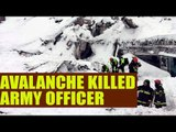 Kashmir Avalanches killed 1 army officer, four of a family |Oneindia News