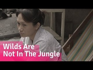 The Wilds Are Not In The Jungle - Filipino Drama Short Film // Viddsee