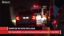 İzmir'de iki ayrı patlama 1 ölü, 1 yaralı